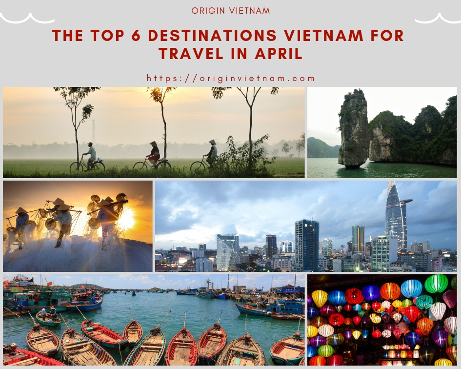 The Top 6 Destinations Vietnam For Travel In April | ORIGIN